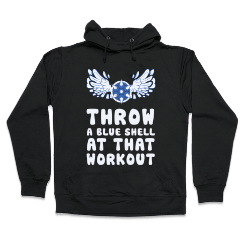 Throw a Blue Shell at that Workout Hooded Sweatshirt