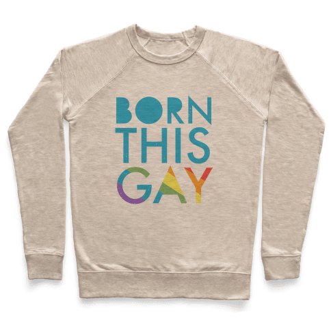 Born This Gay (Rainbow) Pullover