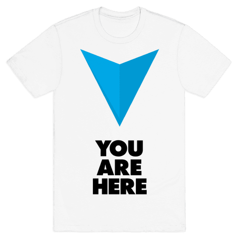 You Are Here Mens T-Shirt