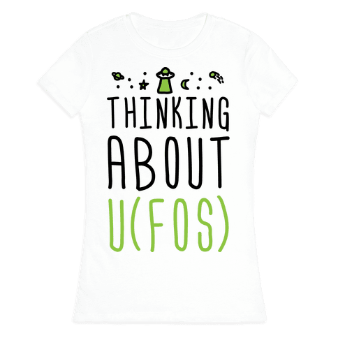 Thinking About UFOs Womens T-Shirt