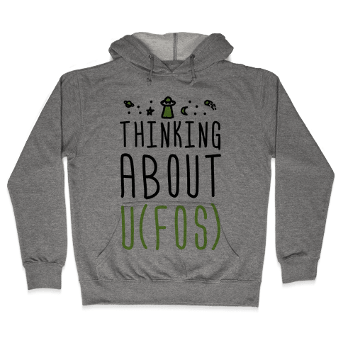 Thinking About UFOs Hooded Sweatshirt