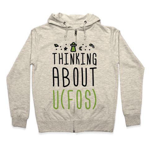 Thinking About UFOs Zip Hoodie
