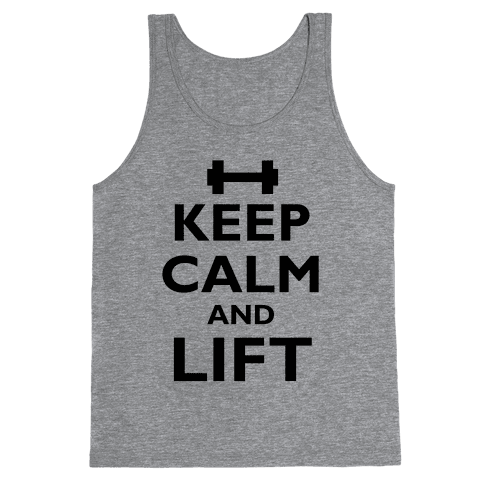 Keep Calm And Lift Tank Top
