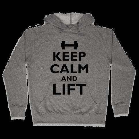 Keep Calm And Lift Hooded Sweatshirt