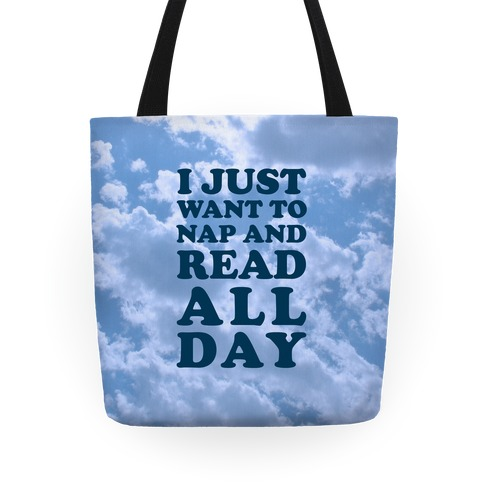 I Just Want To Nap And Read All Day Tote
