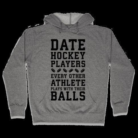 Date Hockey Players. Hooded Sweatshirt