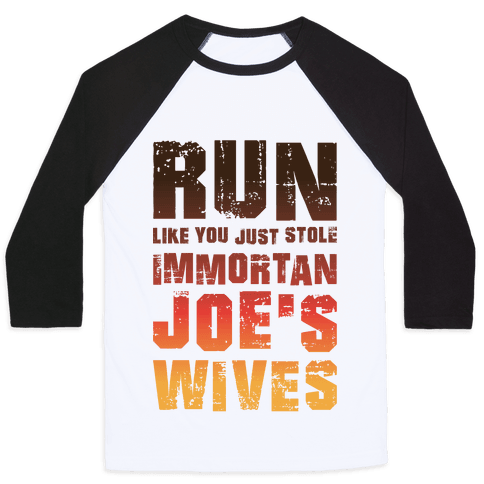 Run Like You Just Stole Immortan Joe's Wives