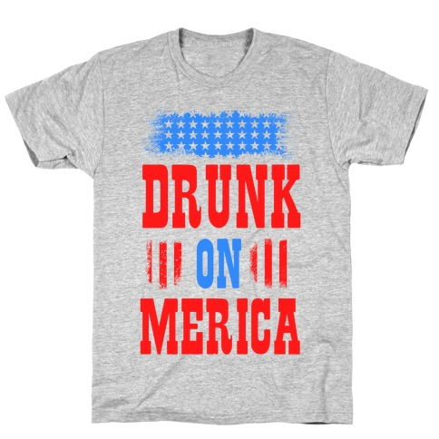 Drunk on Merica! T-Shirt