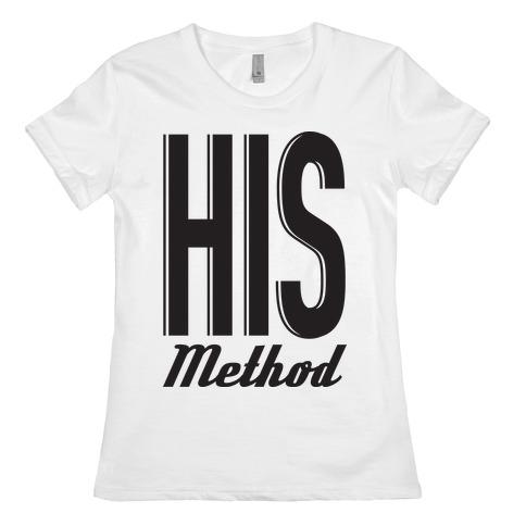 His Method Womens T-Shirt