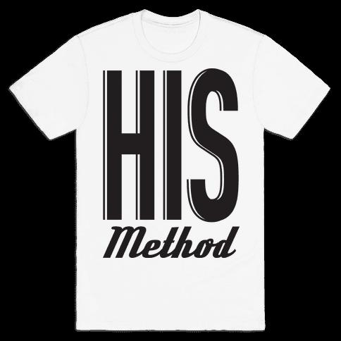 His Method Mens T-Shirt