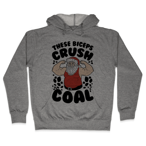 These Biceps Crush Coal Hooded Sweatshirt