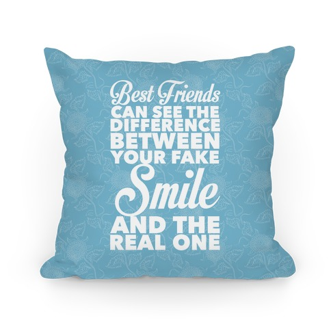 Best Friends Know The Real Smile Pillow