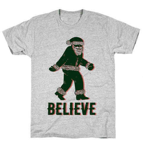 Believe Santa is Real Mens T-Shirt