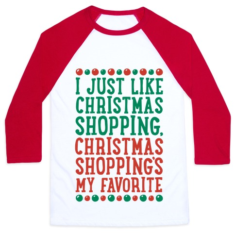 Christmas Shopping's My Favorite Baseball Tee