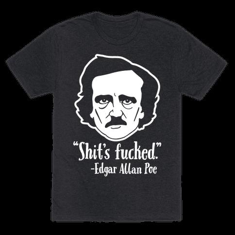 Shit's Fucked (Edgar Allen Poe)