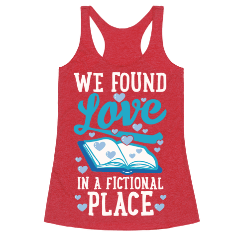 We Found Love In A Fictional Place