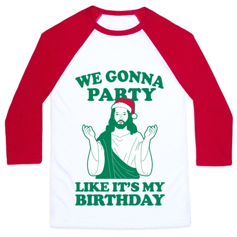 We Gonna Party Like Its My Birthday Jesus Baseball Tee