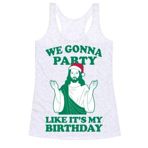 We Gonna Party Like it's My Birthday (jesus) Racerback Tank Top