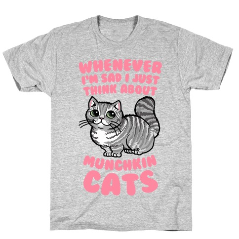 Whenever I'm Sad I Just Think About Munchkin Cats T-Shirt