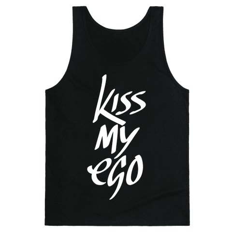 Kiss My Ego Tank Top