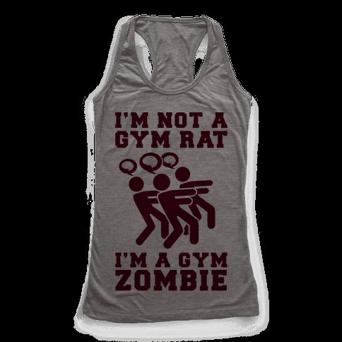 I'm Not a Gym Rat I'm a Gym Zombie