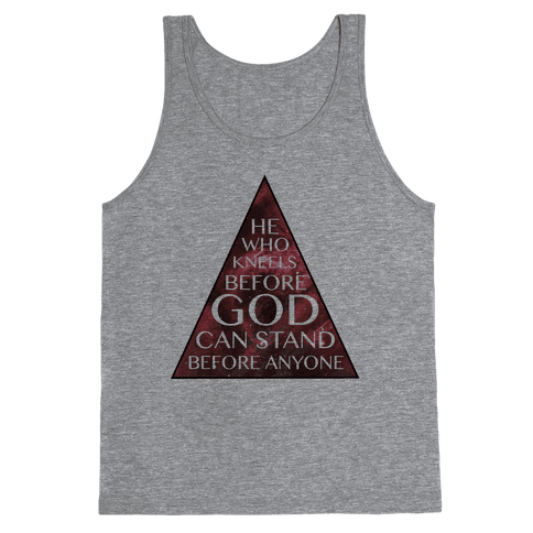 He Who Kneels Before God Can Stand Before Anyone Tank Top
