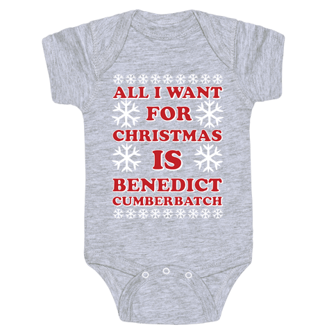 All I Want For Christmas is Benedict Cumberbatch Baby Onesy