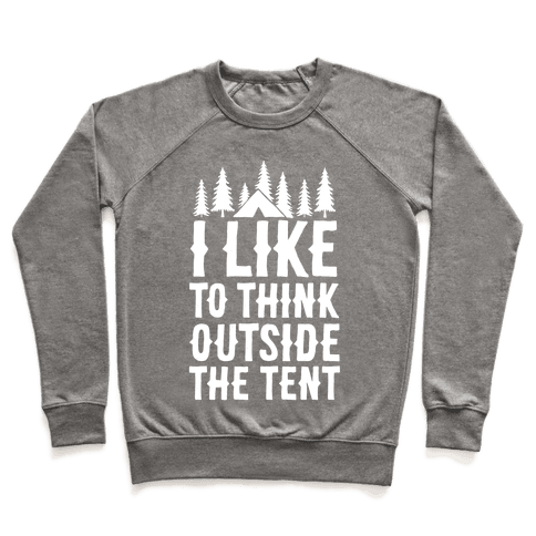 I Like To Think Outside The Tent Pullover