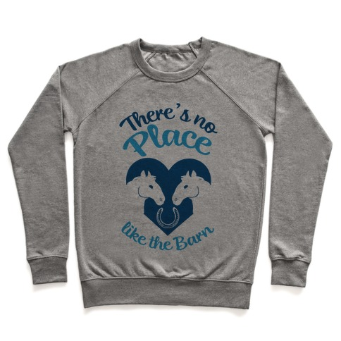 There's No Place Like The Barn Pullover