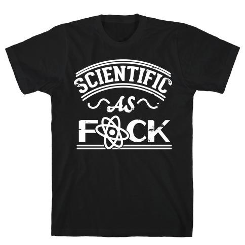 Scientific As F*** T-Shirt