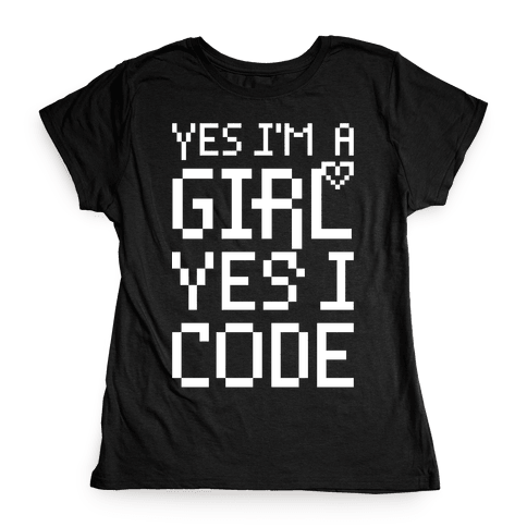Yes I'm A Girl Yes I Code Womens T-Shirt