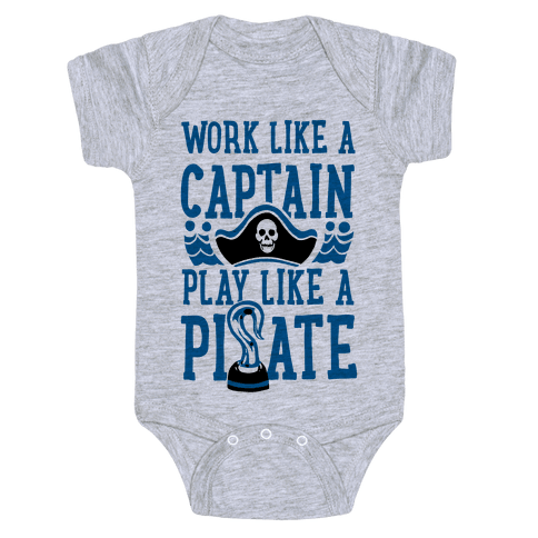 Work Like a Captain. Play Like a Pirate Baby Onesy