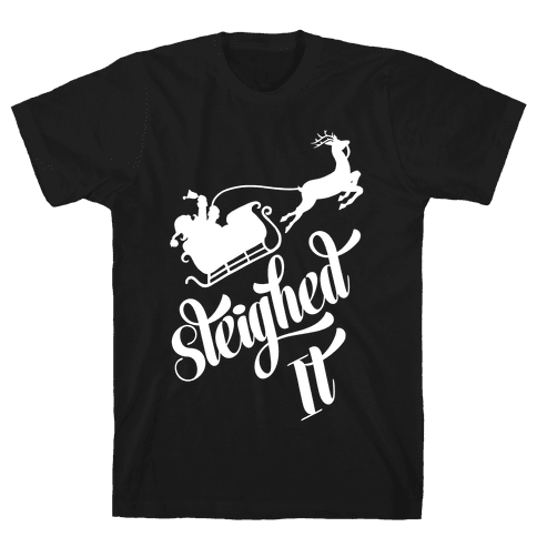 Sleighed It Mens T-Shirt