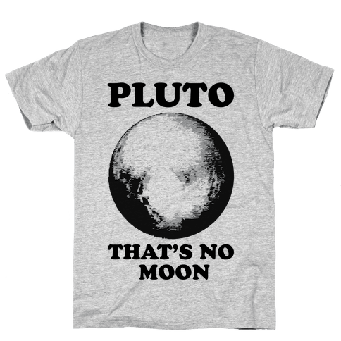 That's No Moon Mens T-Shirt