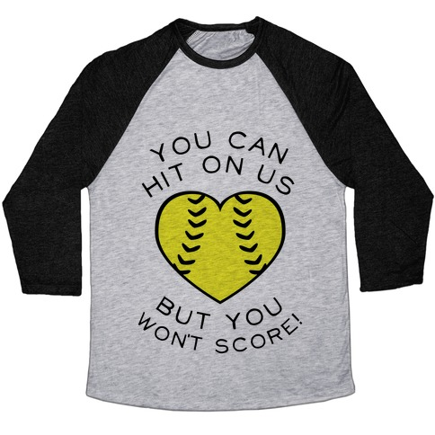 You Can Hit On Us But You Won't Score (Baseball Tee) Baseball Tee