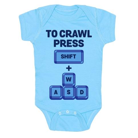 To Crawl Press Shift + WASD Baby Onesy