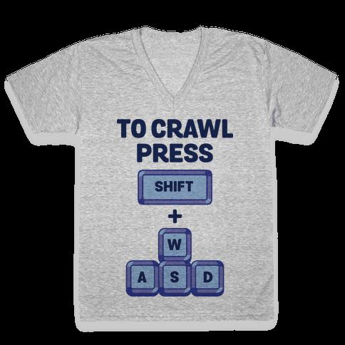 To Crawl Press Shift + WASD V-Neck Tee Shirt