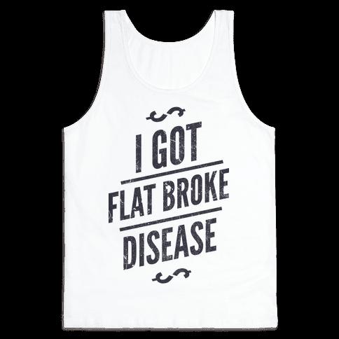 Flat Broke Disease Tank Top