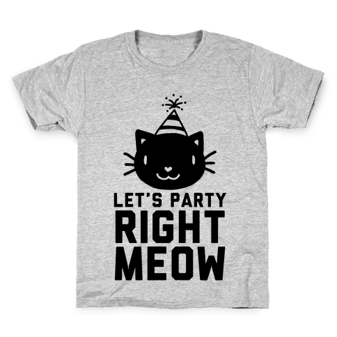 Let's Party Right Meow Kids T-Shirt