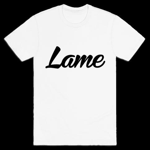 Lame Mens T-Shirt