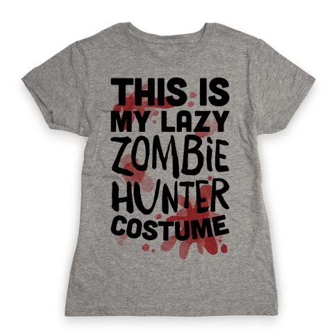 Lazy Zombie Hunter Costume Womens T-Shirt