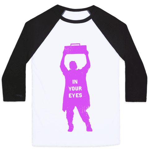 In Your Eyes (Say Anything) Baseball Tee