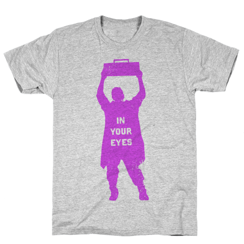 In Your Eyes (Say Anything) Mens T-Shirt