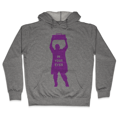 In Your Eyes (Say Anything) Hooded Sweatshirt