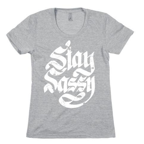 Stay Sassy Womens T-Shirt