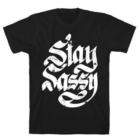 Stay Sassy Mens T-Shirt