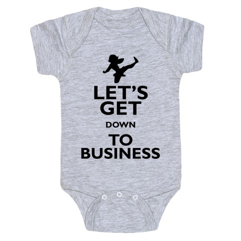 ea7fe506a Let's Get Down To Business Baby Onesy