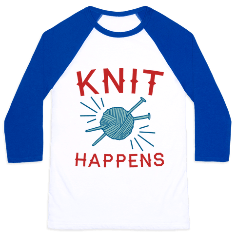 Knit Happens Baseball Tee