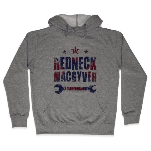 Redneck MacGyver Hooded Sweatshirt