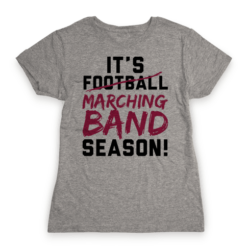 It's Marching Band Season Womens T-Shirt